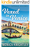 Vexed In Venice: A Lucy Tuppence Mystery (The Lucy Tuppence Mysteries Book 1)