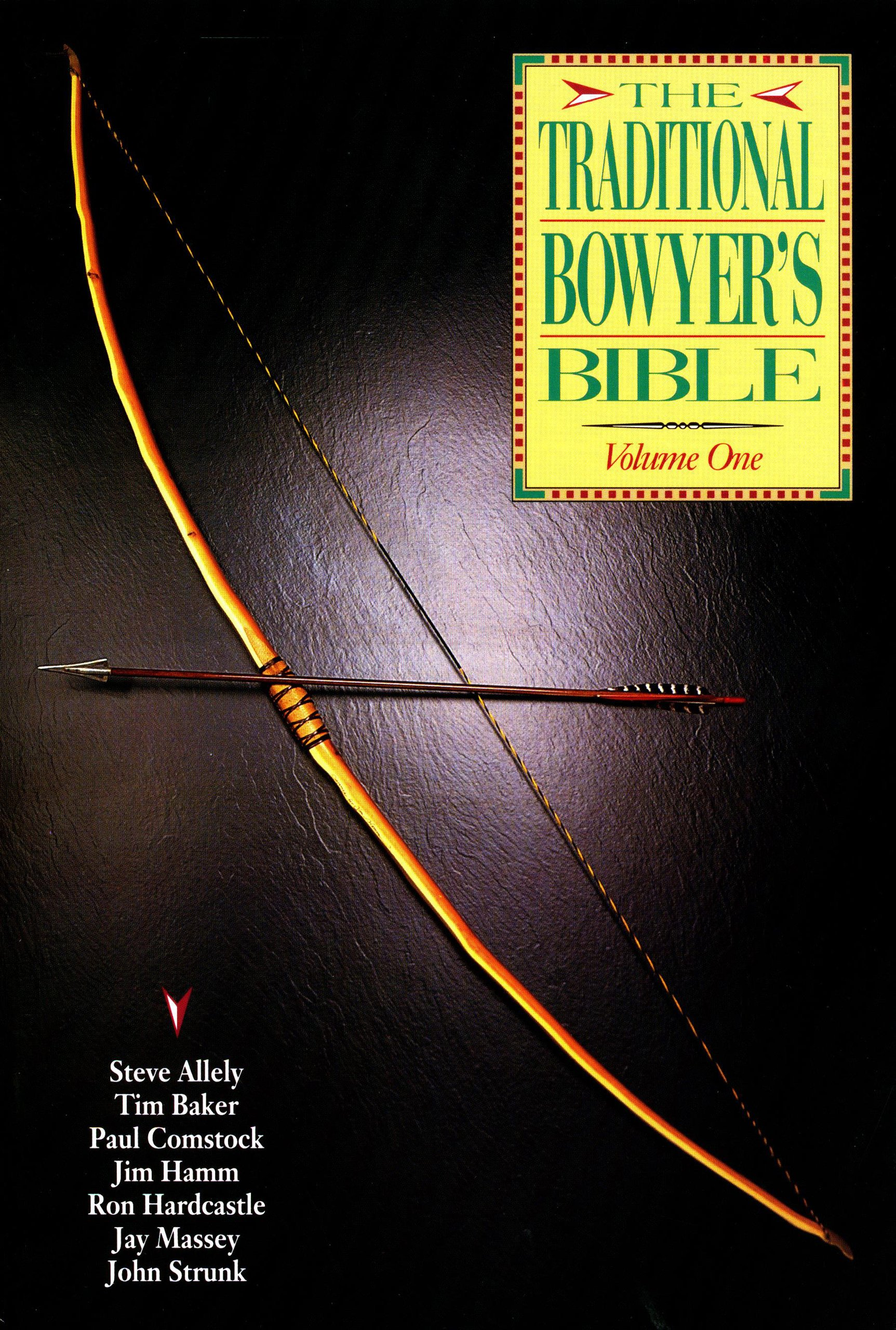 the traditional bowyer u0027s bible volume 1 jim hamm 9781585740857