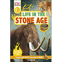 Life In The Stone Age: Discover the Stone Age! (DK Readers Level 2)