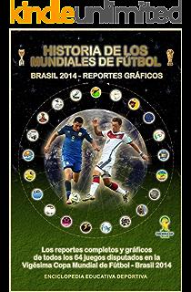 Historia Gráfica de Los Mundiales de Fútbol 1930-2018: Todos los Uniformes, Emblemas y Fotografías (19302018kit) eBook: López, Julio: Amazon.es: Tienda Kindle