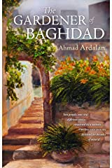 The Gardener of Baghdad Kindle Edition