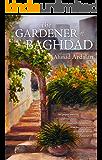 The Gardener of Baghdad