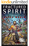 Fractured Spirit (Alpha World Book 5)