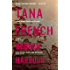 Broken Harbour: Dublin Murder Squad:  4.  Winner of the LA Times Book Prize for Best Mystery/Thriller and the Irish Book Award for Crime Fiction Book of the Year (Dublin Murder Squad series)