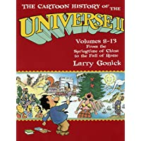 The Cartoon History of the Universe II: Volumes 8-13: From the Springtime of China to the Fall of Rome