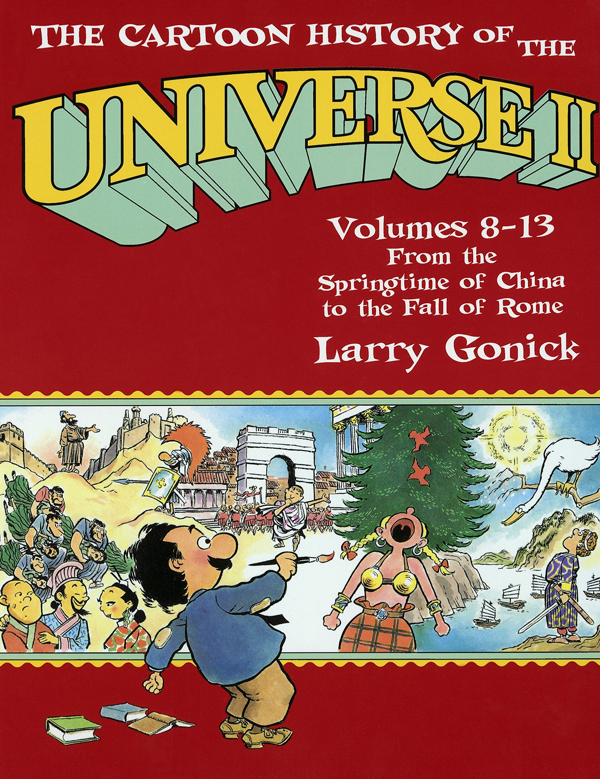 The Cartoon History of the Universe II, Volumes 8-13: From the Springtime of China to the Fall of Rome (Pt.2) by Main Street Books/Doubleday