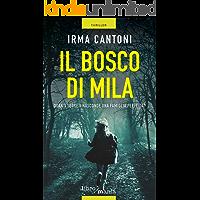Il bosco di Mila: Quanti segreti nasconde una famiglia perfetta? (Le indagini di Vittoria Troisi Vol. 1)