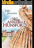 Miss Annabelle Hunsford: Herzog oder Herzschmerz (German Edition)