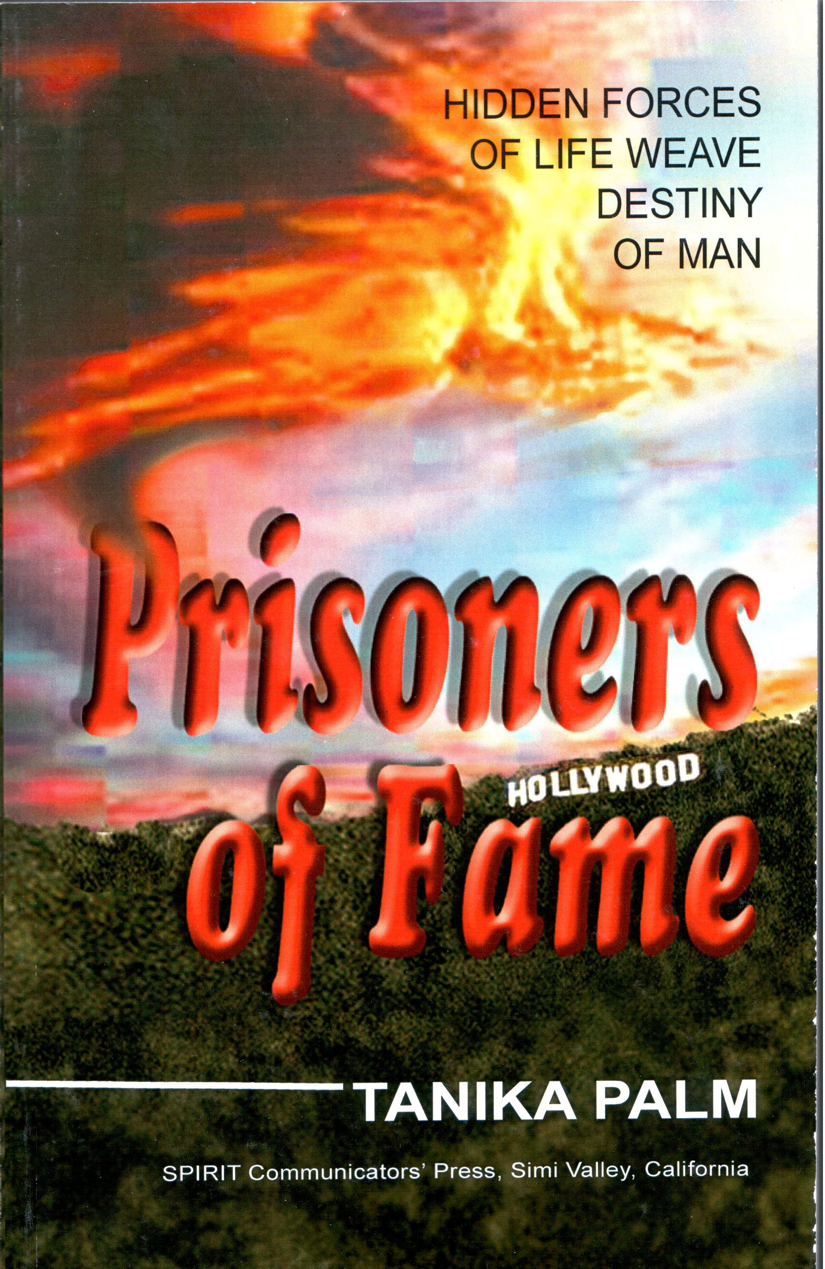 Prisoners Of Fame: Hidden Forces Of Life Weave Destiny Of Man: Tanika Palm,  Valerie Ney, Helle Frejus: 9780976453833: Amazon: Books