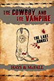 The Last Sunset (The Cowboy and the Vampire Collection Book 4)