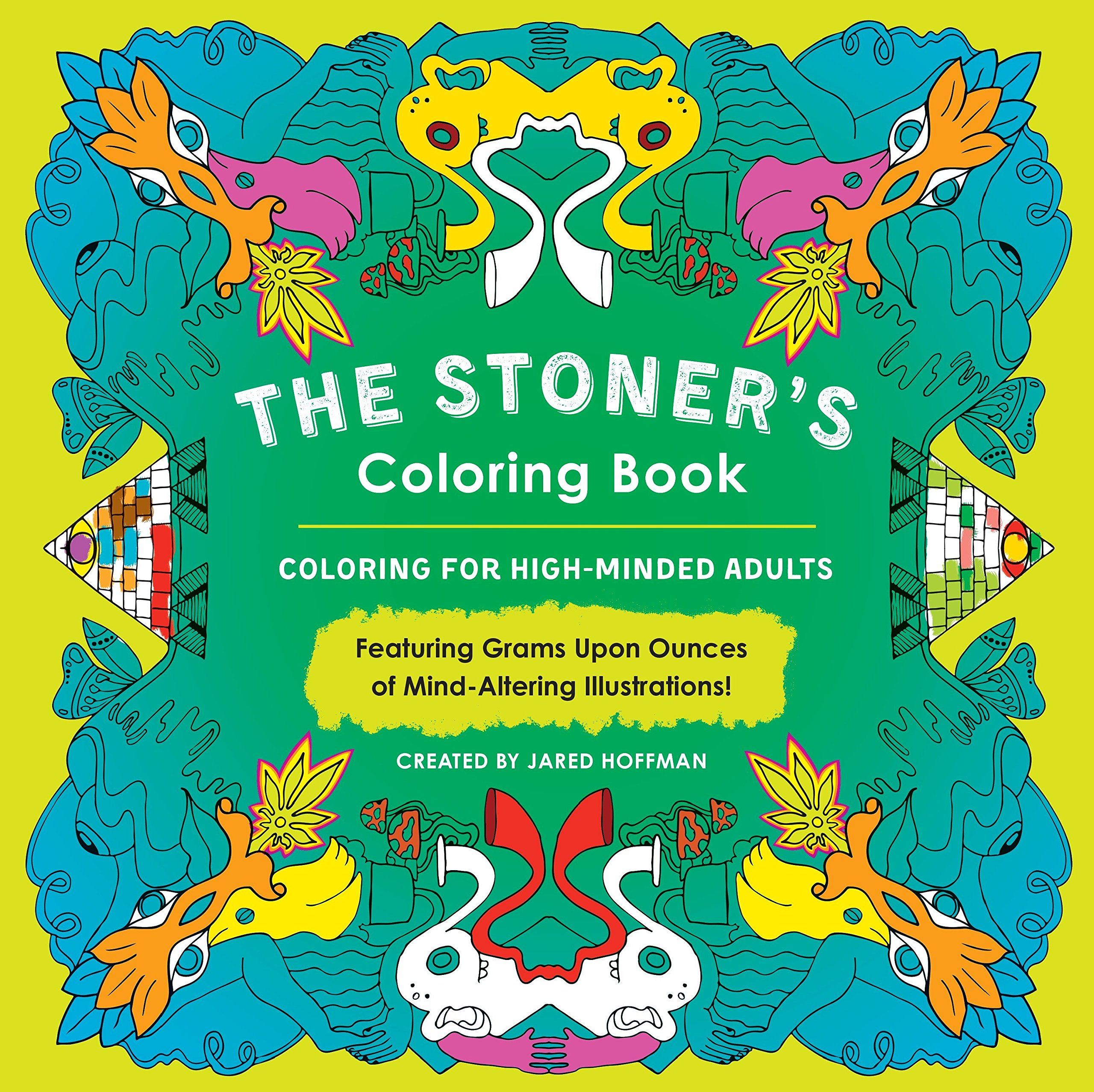 The Stoner\'s Coloring Book: Coloring for High-Minded Adults: Jared ...