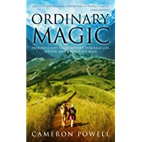 Ordinary Magic: Promises I Kept to My Mother Through Life, Illness, and a Very Long...