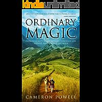 Ordinary Magic: Promises I Kept to My Mother Through Life, Illness, and a Very Long Walk on the Camino de Santiago