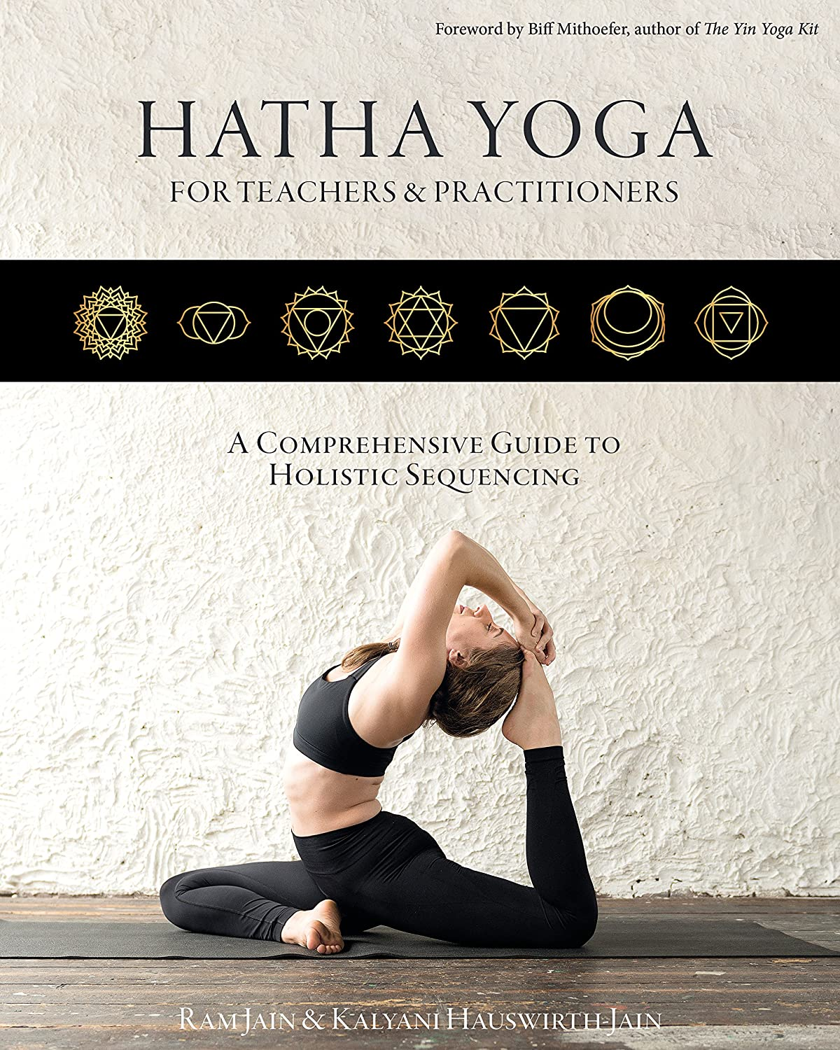 Hatha Yoga for Teachers and Practitioners: A Comprehensive ...