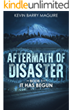 Aftermath of Disaster: Book 1: It Has Begun