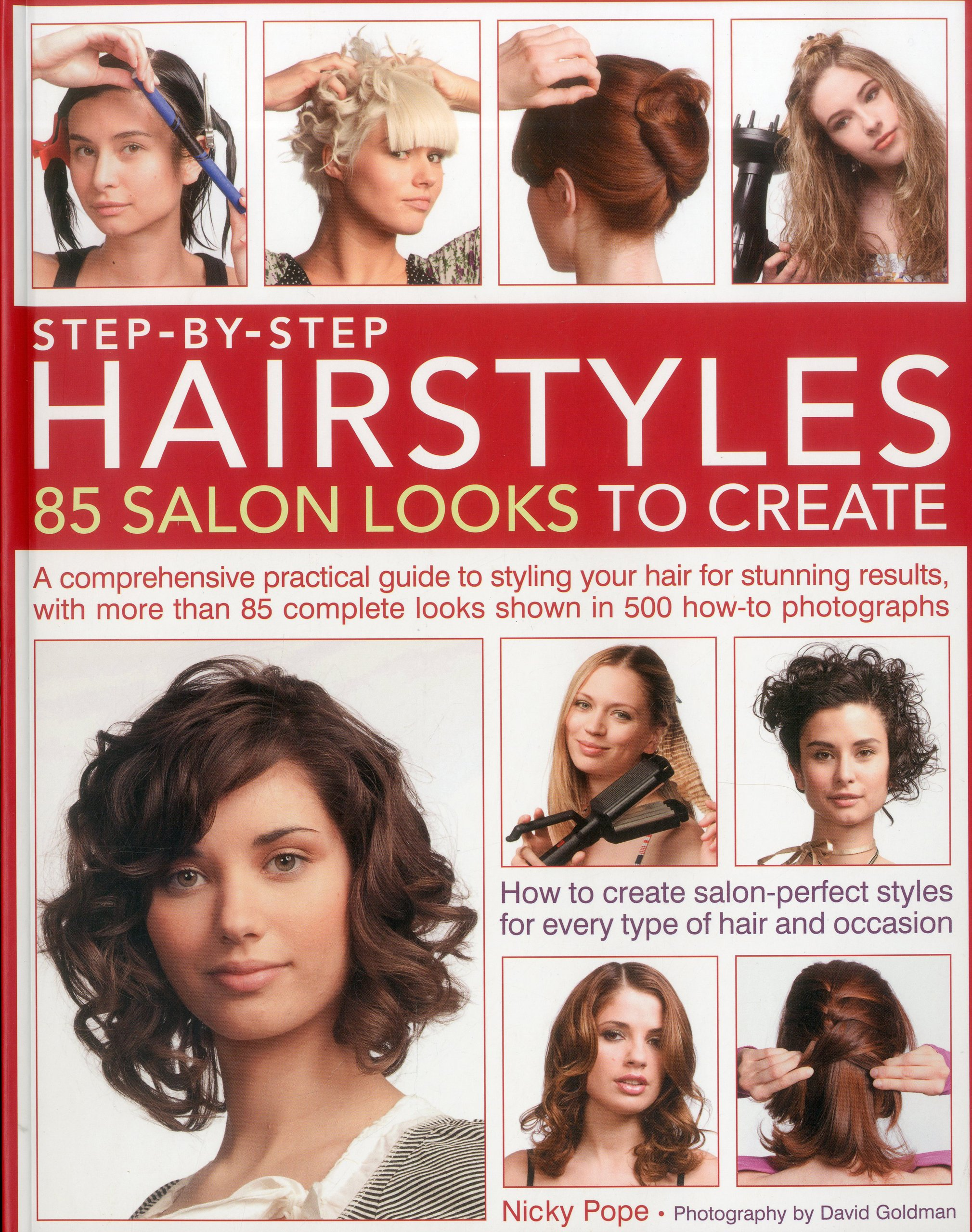 Step-by-Step Hairstyles: 85 Salon Looks to Create: A comprehensive guide to  styling your hair for stunning results, with more than 80 complete looks  shown ...