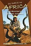 21 Days in Africa: A Hunter's Safari Journal