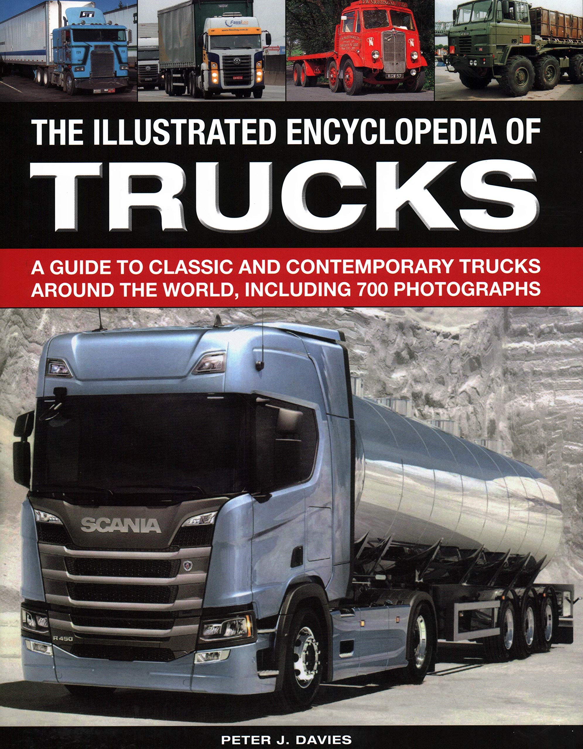 The Illus Encyclopedia of Trucks: A Guide To Classic And Contemporary Trucks Around The World, Including 700 Photographs