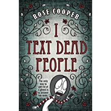I Text Dead People (Dead Serious Book 1) Jun 9, 2015