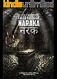 Naraka - L'Apocalisse della Carne: (Edizione Digitale)