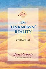 """The """"Unknown"""" Reality, Volume One (A Seth Book) Kindle Edition"""