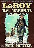 LeRoy, U.S. Marshal (An Alvin LeRoy Western Book 1)