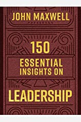 150 Essential Insights on Leadership (Legacy Inspirational Series) Kindle Edition