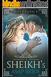 The Sheikh's ASAP Bride - A Sheikh Buys a Bride Romance (The Sheikh's New Bride Book 3)