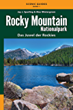 Rocky Mountain Nationalpark: Das Juwel der Rockies (Scenic Guides 1)