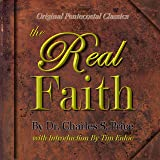 The Real Faith (Original Pentecostal Classics) Foreword and introduction By Tim Enloe