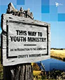 This Way to Youth Ministry: An Introduction to the Adventure (YS Academic)