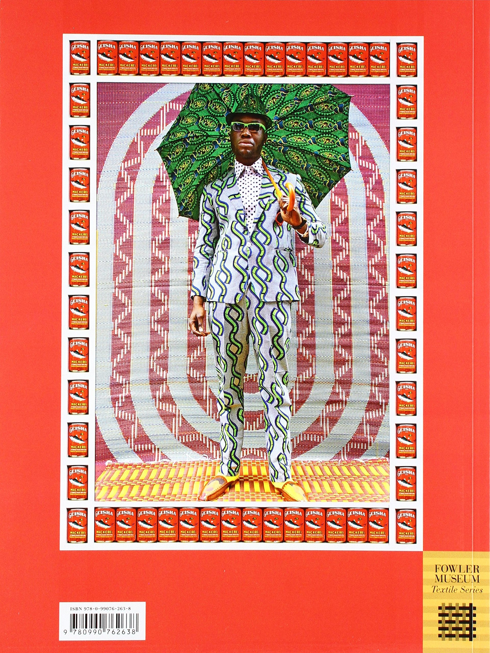 African-Print Fashion Now!: A Story of Taste, Globalization, and Style (Fowler Museum Textile)