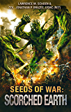 Scorched Earth (Seeds of War Book 2)
