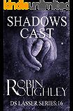 Shadows Cast: A riveting Lasser novel (DS Lasser Book 16)