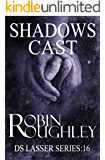 Shadows Cast: A riveting Lasser novel (DS Lasser Book 16)