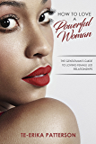 How to Love a Powerful Woman: The Gentleman's Guide to Loving Female Led Relationships (English Edition)