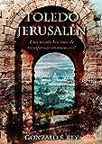Toledo - Jerusalén: Una novela histórica de transformación emocional