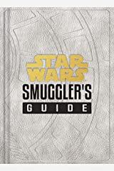 Star Wars: Smuggler's Guide: (Star Wars Jedi Path Book Series, Star Wars Book for Kids and Adults) Hardcover