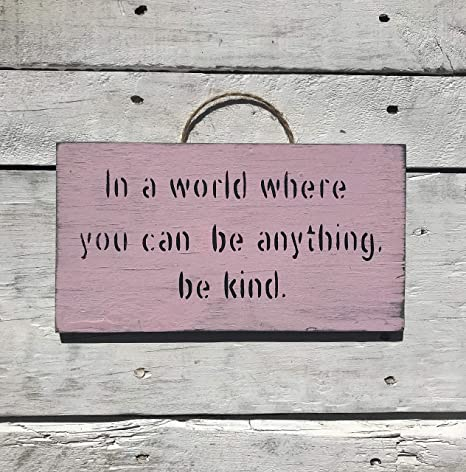 In A World Where You Can Be Anything Be KindWood SignsInspirational Quotes