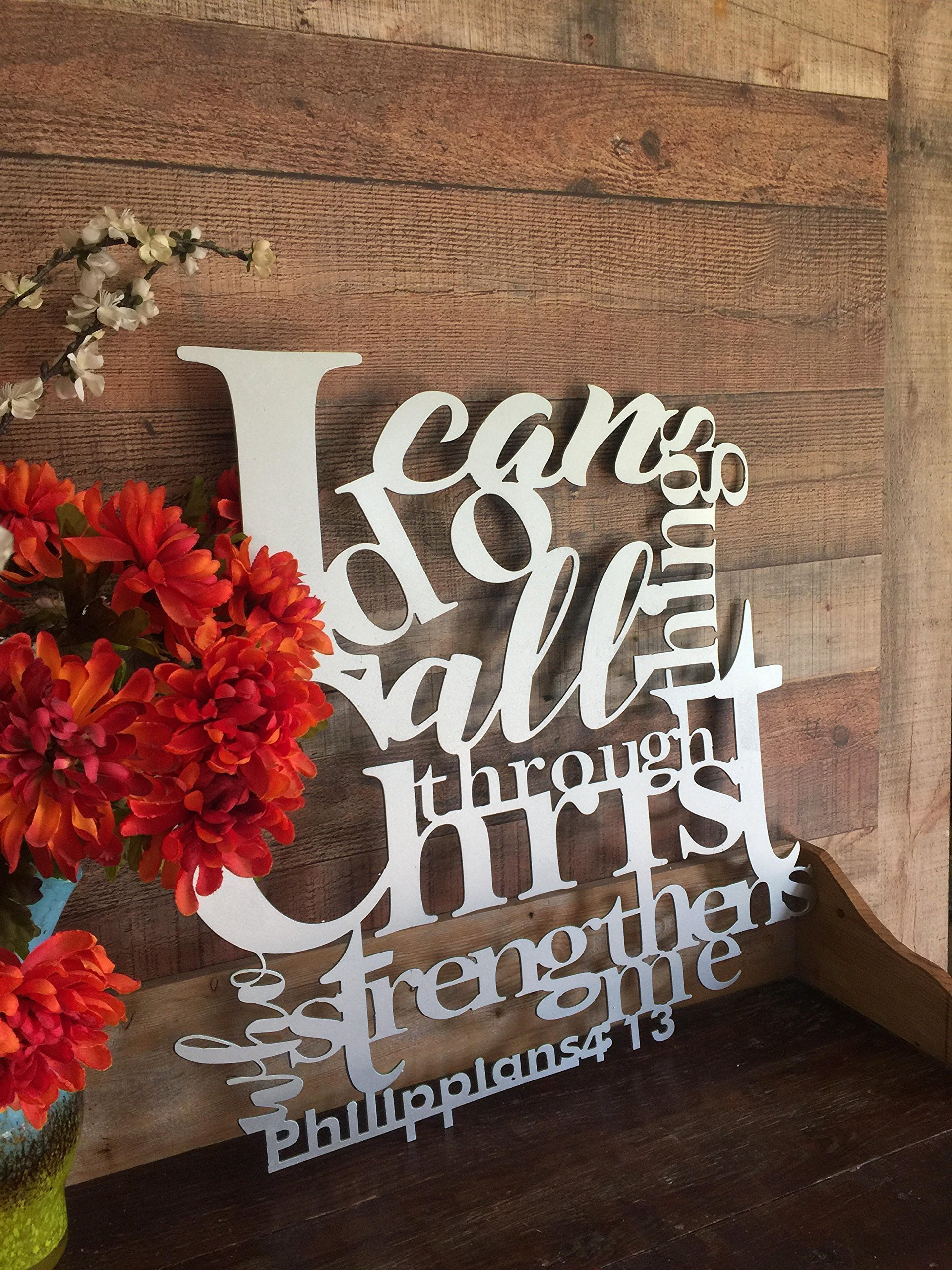 I Can Do All Things Through Christ Who Strengthens Me - Philippians 4:13 Bible Verse Metal Wall Art