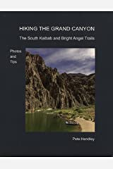 Hiking The Grand Canyon: The South Kaibab and Bright Angel Trails; Photos and Tips Kindle Edition