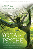 Yoga & Psyche: Integrating the Paths of Yoga and Psychology for Healing, Transformation, and Joy (English Edition)