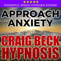 Approach Anxiety: Craig Beck Hypnosis