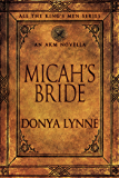 Micah's Bride: An AKM Novella (All the King's Men Book 9)