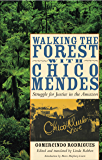 Walking the Forest with Chico Mendes: Struggle for Justice in the Amazon