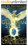The Guardian Stone (The Gods and Kings Chronicles Book 2)