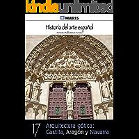Arquitectura gótica: Castilla, Aragón y Navarra (Historia del Arte Español nº 17)
