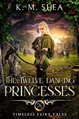 The Twelve Dancing Princesses (Timeless Fairy Tales Book 10) Kindle Edition