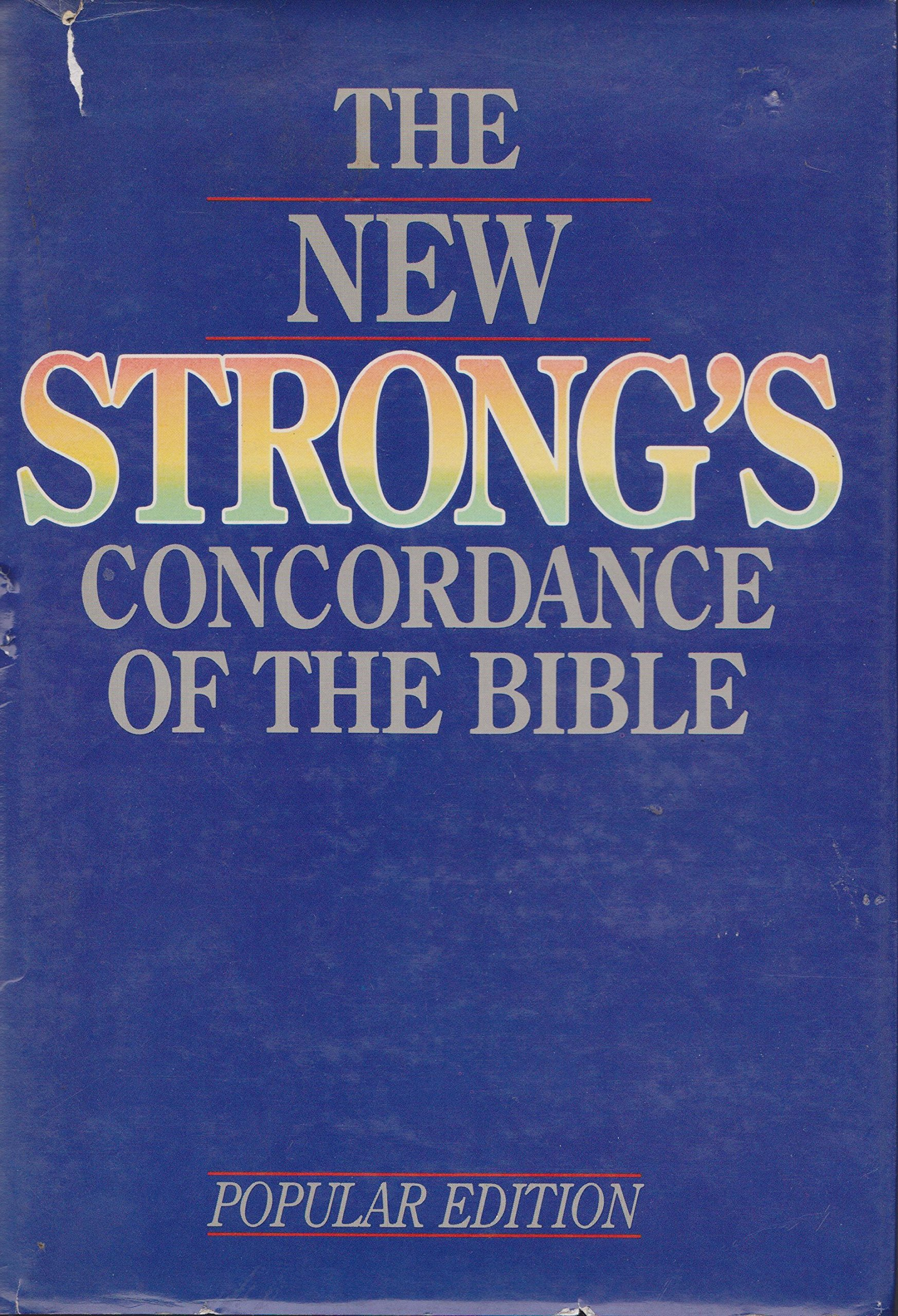 The New Strong's Concordance of the Bible: Popular Edition
