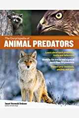 The Encyclopedia of Animal Predators: Learn about Each Predator's Traits and Behaviors; Identify the Tracks and Signs of More Than 50 Predators; Protect Your Livestock, Poultry, and Pets Kindle Edition